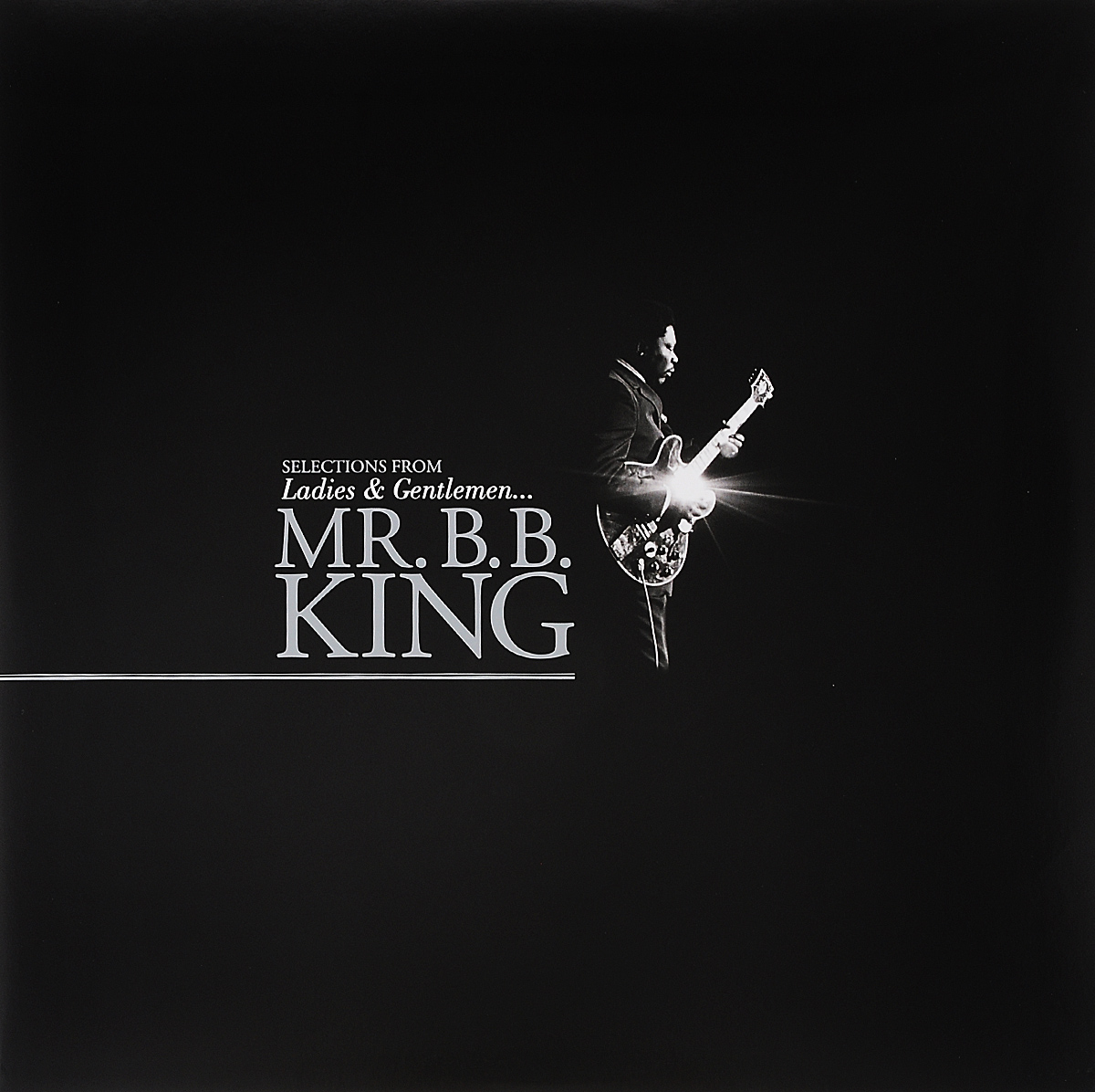 Би Би Кинг B.B. King. Selections From Ladies And Gentlemen... (2 LP) b b king ladies and gentlemen mr b b king 2 lp