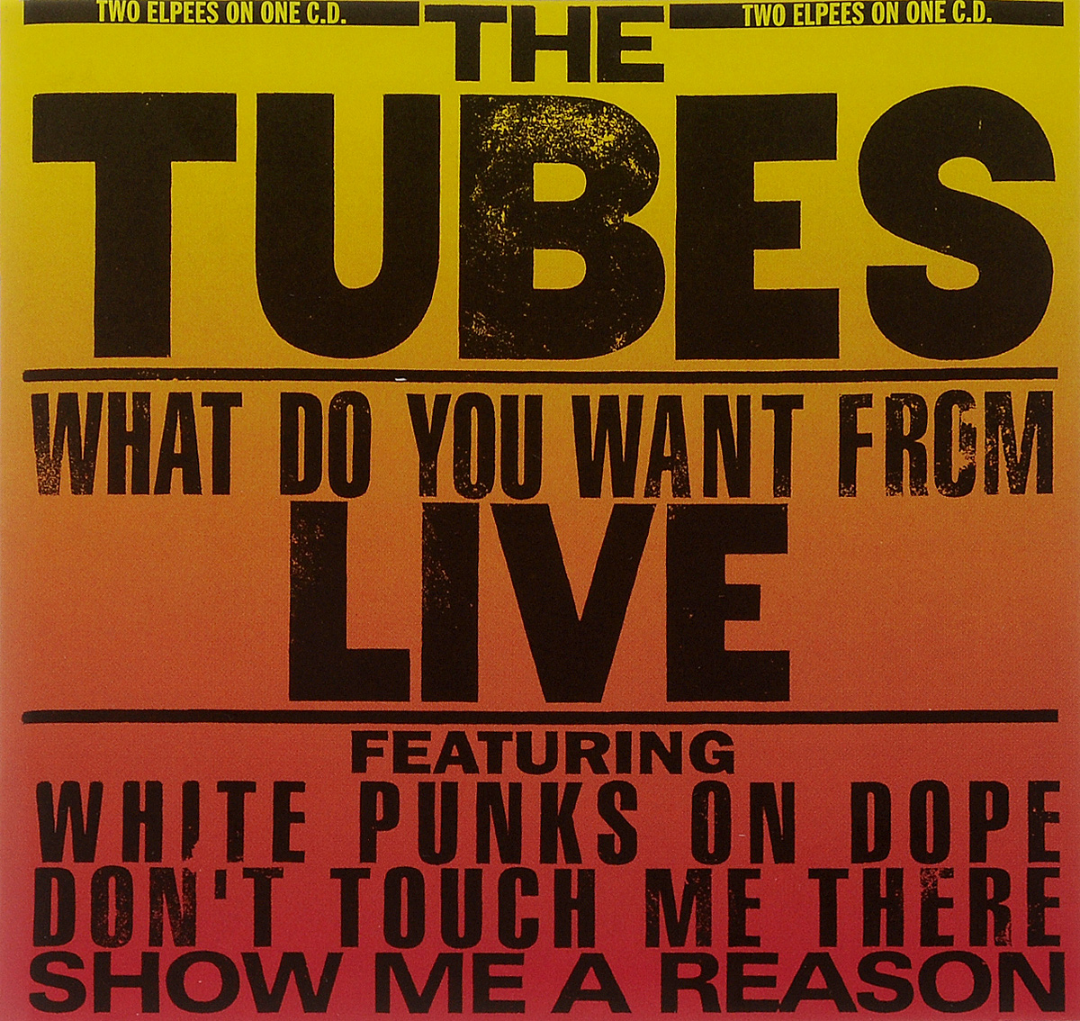 The Tubes. What Do You Want From Live