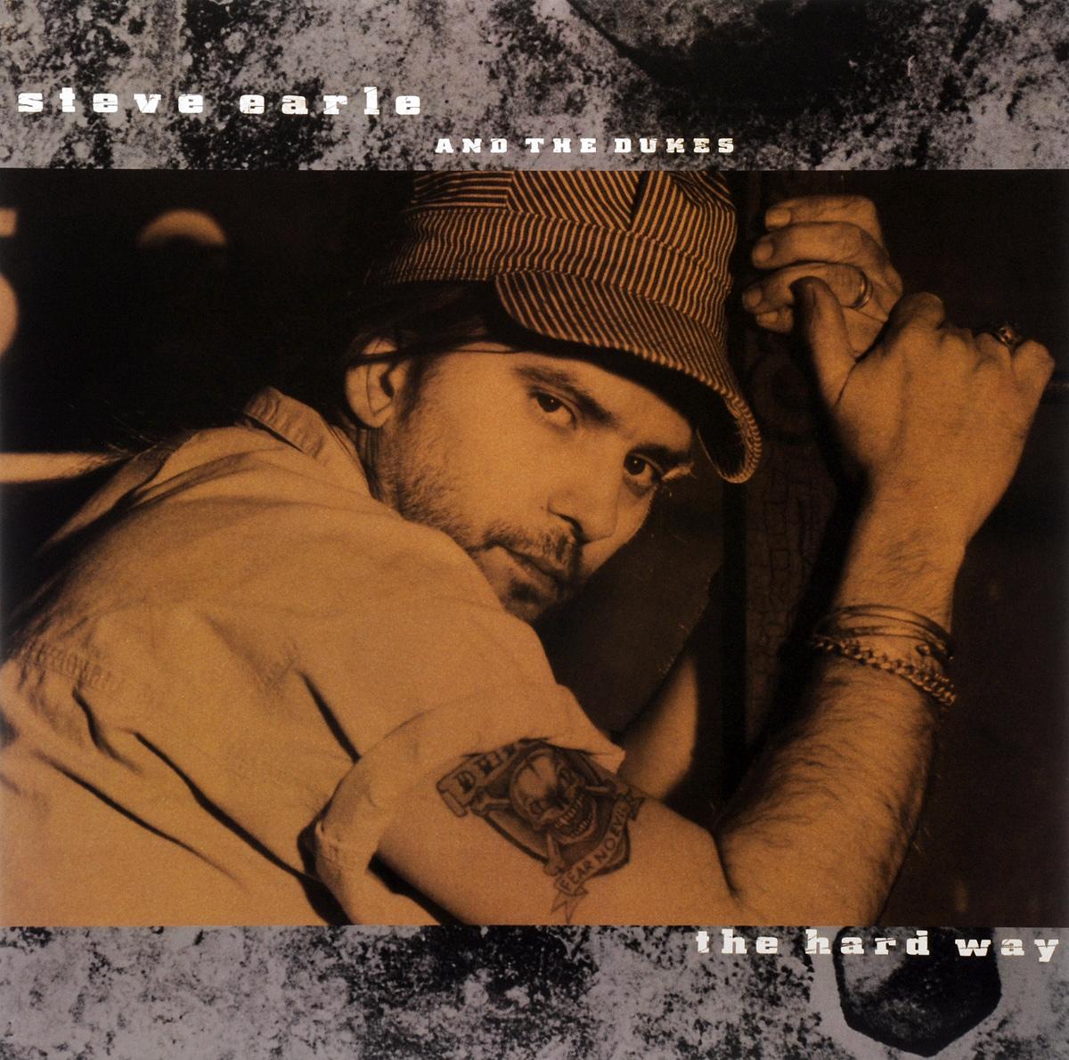 Стив Эрль,The Dukes Steve Earle And The Dukes. The Hard Way (LP) the heir