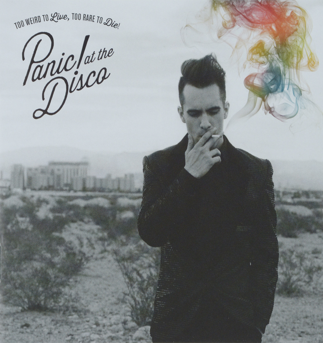 Panic! At The Disco Panic! At The Disco. Too Weird To Live, Too Rare To Die!