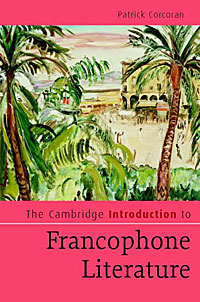 The Cambridge Introduction to Francophone Literature literature and its writers a compact introduction to fiction poetry and drama
