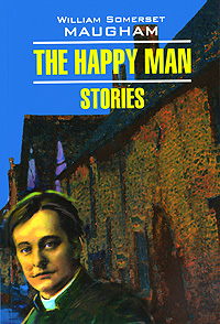 William Somerset Maugham The Happy Man