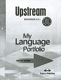 Virginia Evans, Jenny Dooley Upstream Beginner A1+: My Language Portfolio virginia ironside nein ich will keinen seniorenteller