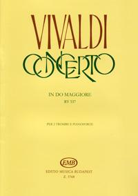 Antonio Vivaldi Vivaldi: Concerto in do maggiore rv 537 per 2 trombe e pianoforte