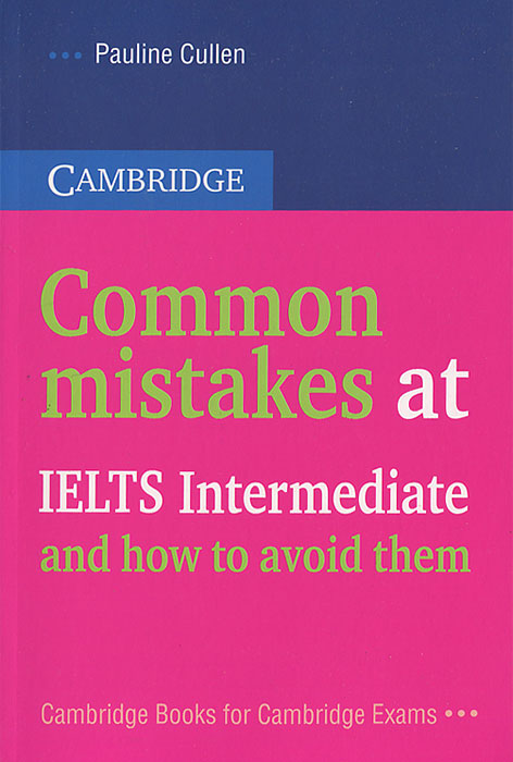 Полина Каллен Common Mistakes at IELTS Intermediate… and How to Avoid Them купить common interface на самсунг