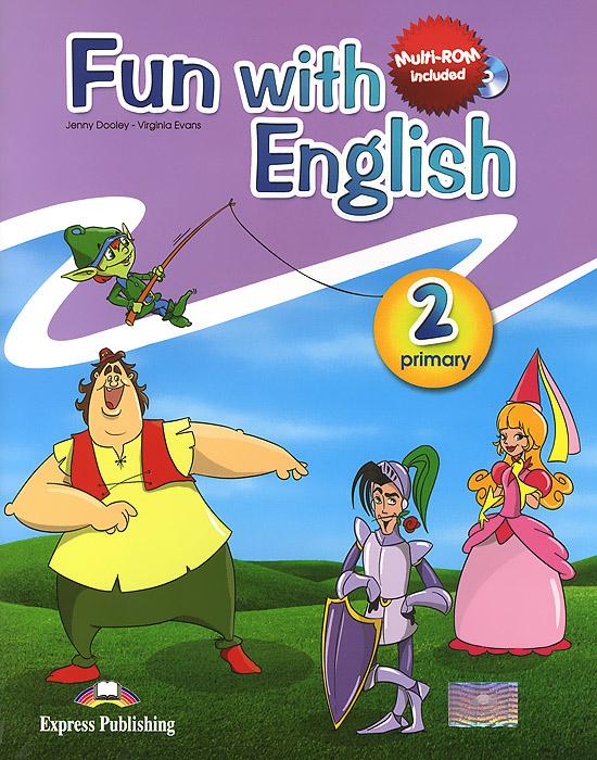 Jenny Dooley, Virginia Evans Fun with English 2: Pupil's Book fun with english 2 pupil s book учебник