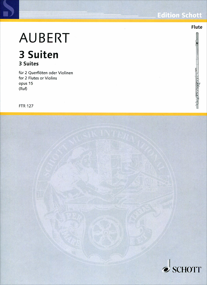 Jacques Aubert Aubert: 3 Suiten fur 2 querfloten oder violinen: Opus 15