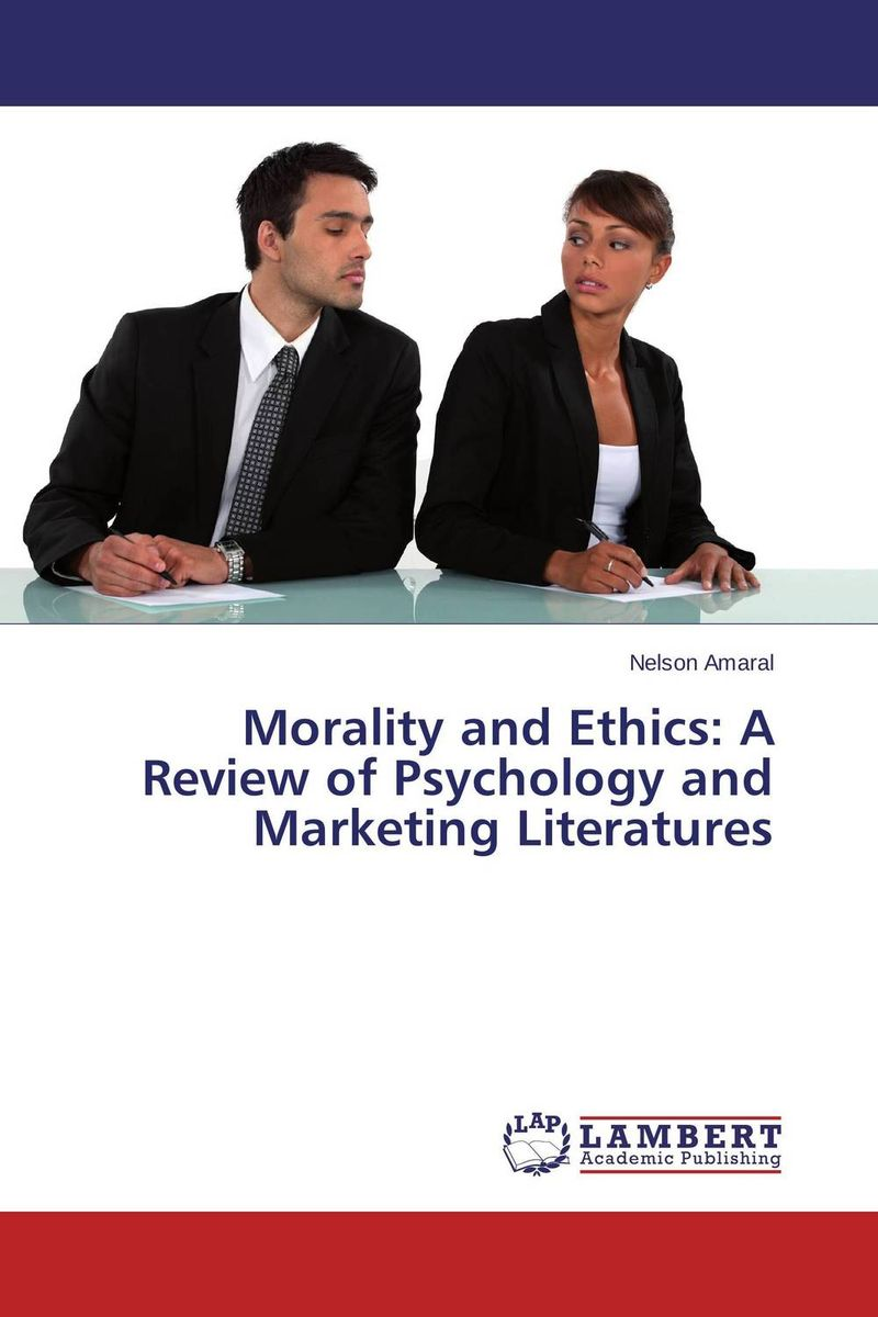 Morality and Ethics: A Review of Psychology and Marketing Literatures salahuddin khan relationship among qualifications experience gender