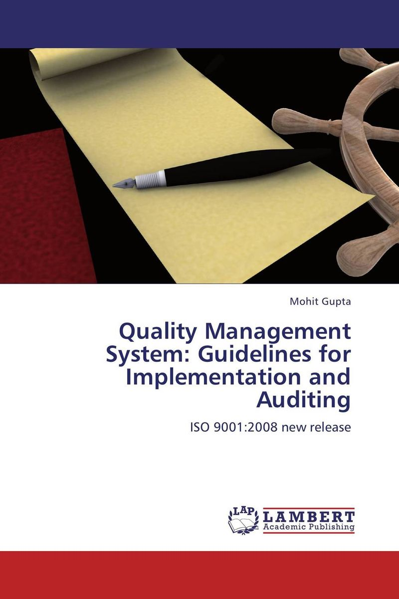 Quality Management System: Guidelines for Implementation and Auditing