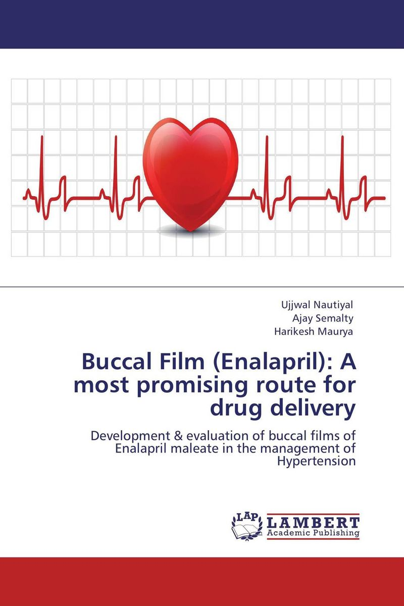Buccal Film (Enalapril): A most promising route for drug delivery atamjit singh pal paramjit kaur khinda and amarjit singh gill local drug delivery from concept to clinical applications