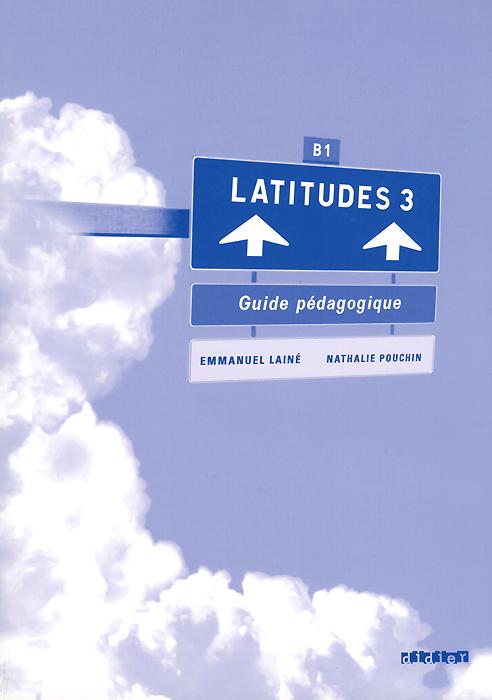 Latitudes 3: Guide pedagogique