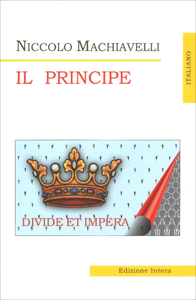Niccolo Machiavelli Il Principe machiavelli niccolo государь il principe на итал яз