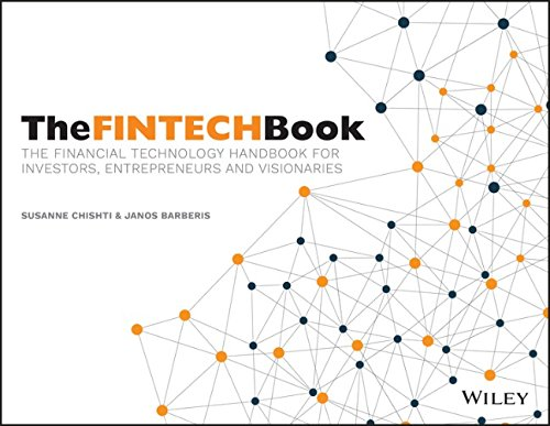 The Fintech Book: The Financial Technology Handbook for Investors, Entrepreneurs and Visionaries susanne chishti the fintech book the financial technology handbook for investors entrepreneurs and visionaries