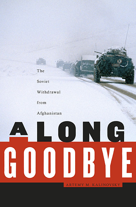 A Long Goodbye – The Soviet Withdrawal from Afghanistan never say goodbye