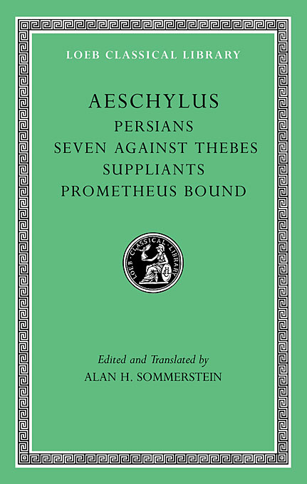 Suppliant Maidens – Persians – Prometheus – Seven Against Thebes L145 V 1 (Trans. Sommerstein) against the physicists – against the ethicists l311 v 3 trans bury greek