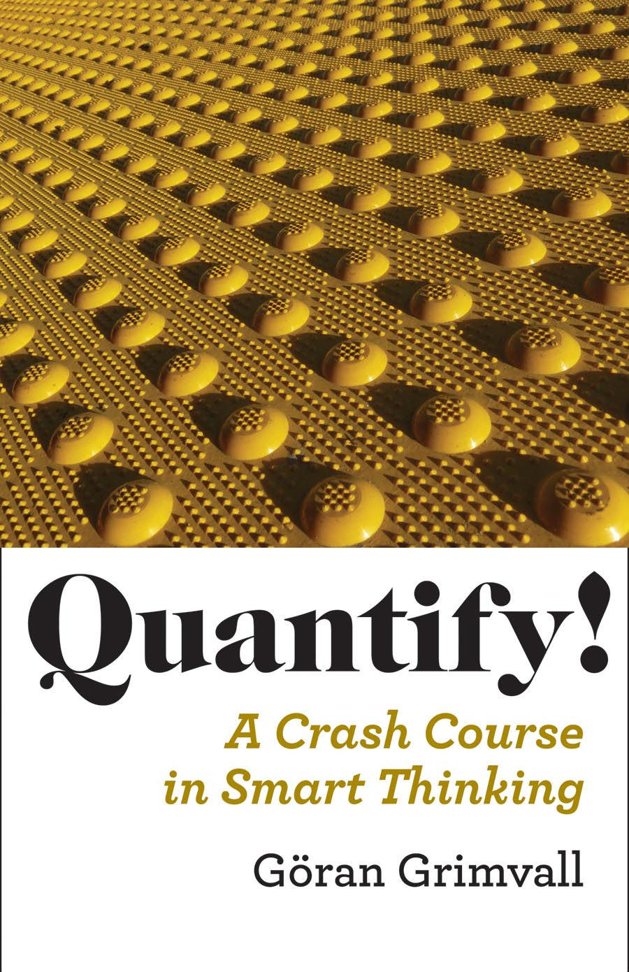 Quantify! – A Crash Course in Smart Thinking a little course in knitting