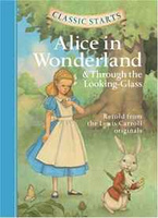 Купить Classic Starts: Alice in Wonderland & Through the Looking-Glass (Classic Starts Series), Зарубежная литература для детей
