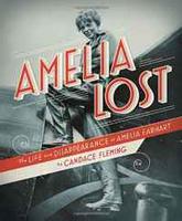 Купить Amelia Lost: The Life and Disappearance of Amelia Earhart, Биографии известных личностей для детей