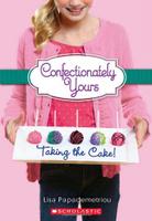 Купить Confectionately Yours #2: Taking the Cake!, Зарубежная литература для детей