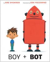 Купить Boy and Bot, Зарубежная литература для детей