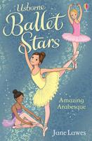 Купить Ballet Stars Amazing Arabesque, Зарубежная литература для детей