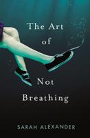 Купить The Art of Not Breathing, Зарубежная литература для детей