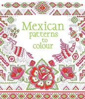 Купить Mexican Patterns to Colour, Раскраски на любой вкус