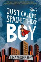 Купить Just Call Me Spaghetti-Hoop Boy, Зарубежная литература для детей