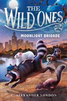 Купить The Wild Ones: Moonlight Brigade, Зарубежная литература для детей