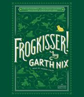 Купить Frogkisser!, Фэнтези для детей