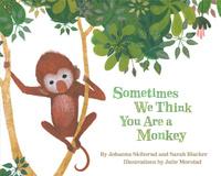 Купить Sometimes We Think You Are a Monkey, Зарубежная литература для детей