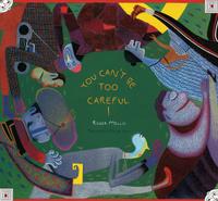 Купить You Can't Be Too Careful!, Зарубежная литература для детей