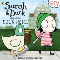 Купить Sarah and Duck Stay at the Duck Hotel, Зарубежная литература для детей