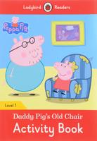 Купить Peppa Pig: Daddy Pig's Old Chair: Activity Book: Level 1, Свинка Пеппа