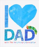 Купить I Love Dad with the Very Hungry Caterpillar, Зарубежная литература для детей