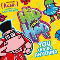 Купить Hip And Hop: You Can Do Anything, Зарубежная литература для детей