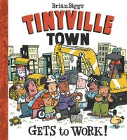 Купить Tinyville Town Gets to Work!, Зарубежная литература для детей