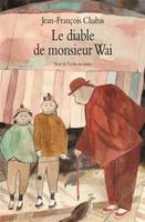 Купить Le diable de monsieur Wai, Зарубежная литература для детей