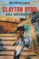 Купить Clayton Byrd Goes Underground, Зарубежная литература для детей