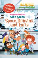 Купить My Weird School Fast Facts: Space, Humans, and Farts, Зарубежная литература для детей