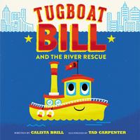 Купить Tugboat Bill and the River Rescue, Зарубежная литература для детей