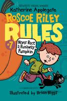 Купить Roscoe Riley Rules #7: Never Race a Runaway Pumpkin, Зарубежная литература для детей