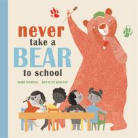 Купить Never Take a Bear to School, Зарубежная литература для детей