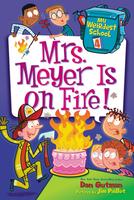 Купить My Weirdest School #4: Mrs. Meyer Is on Fire!, Зарубежная литература для детей