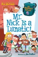 Купить My Weirdest School #6: Mr. Nick Is a Lunatic!, Зарубежная литература для детей
