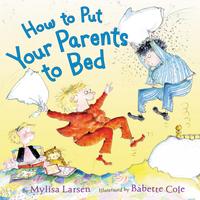 Купить How to Put Your Parents to Bed, Зарубежная литература для детей