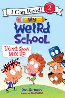 Купить My Weird School: Talent Show Mix-Up, Зарубежная литература для детей