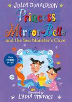 Купить Princess Mirror-Belle and the Sea Monster's Cave, Зарубежная литература для детей