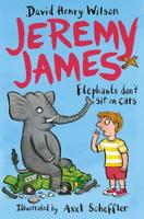 Купить Jeremy James: Elephants Don't Sit on Cars, Зарубежная литература для детей