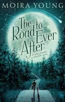 Купить The Road To Ever After, Зарубежная литература для детей